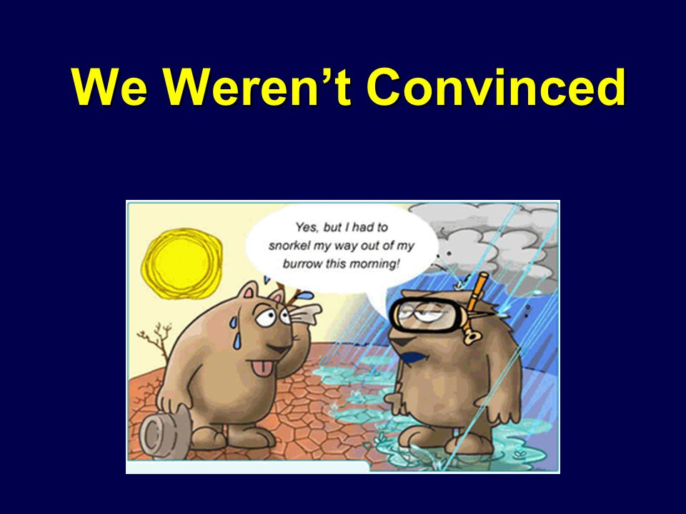 We Weren't Convinced