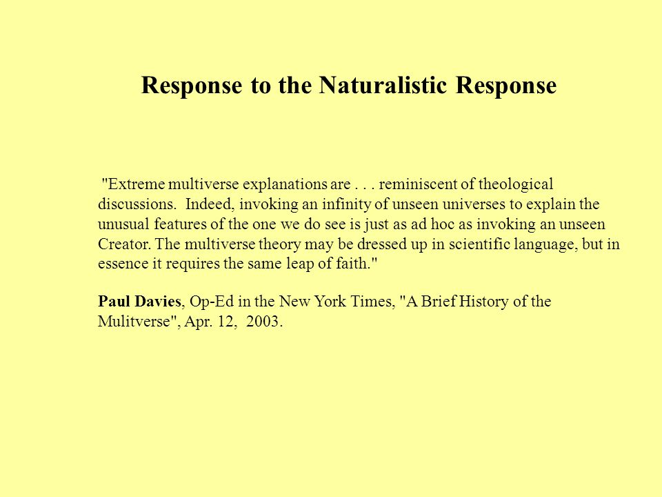Response to the Naturalistic Response Extreme multiverse explanations are...