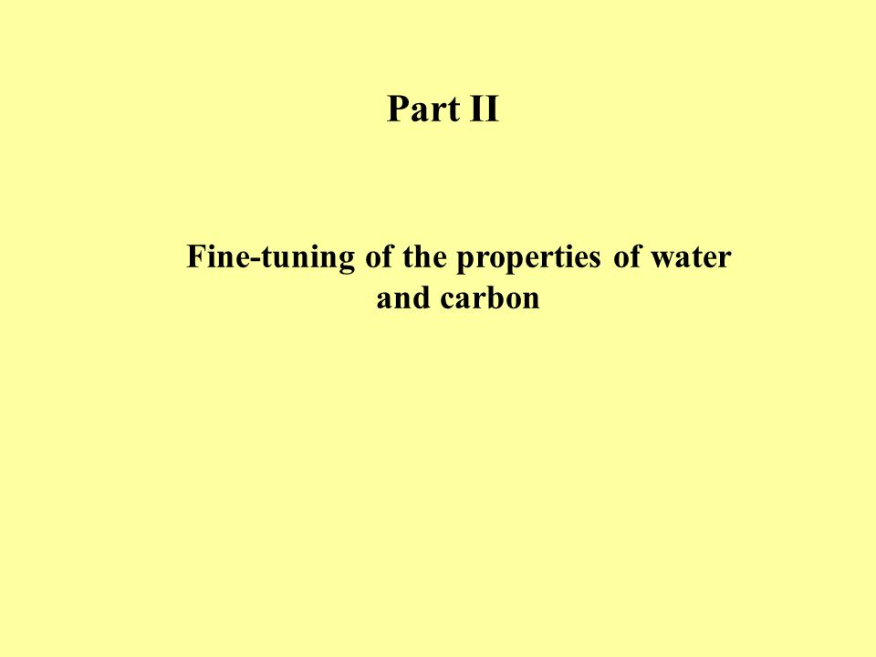 Part II Fine-tuning of the properties of water and carbon