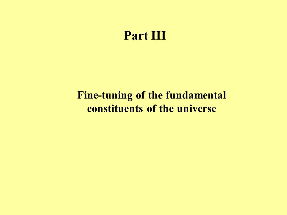 Part III Fine-tuning of the fundamental constituents of the universe