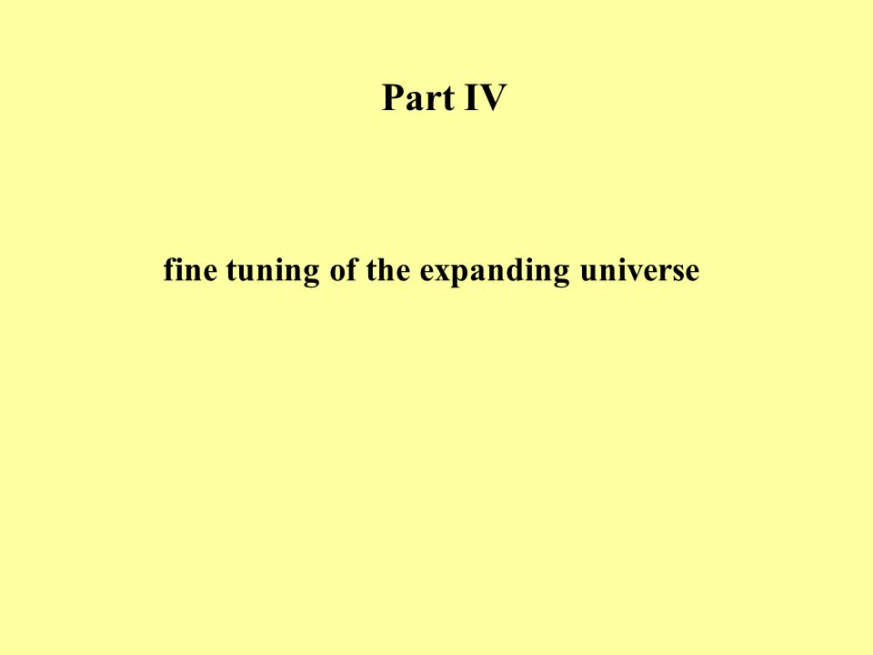 Part IV fine tuning of the expanding universe