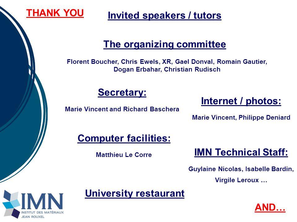 The organizing committee Florent Boucher, Chris Ewels, XR, Gael Donval, Romain Gautier, Dogan Erbahar, Christian Rudisch IMN Technical Staff: Guylaine