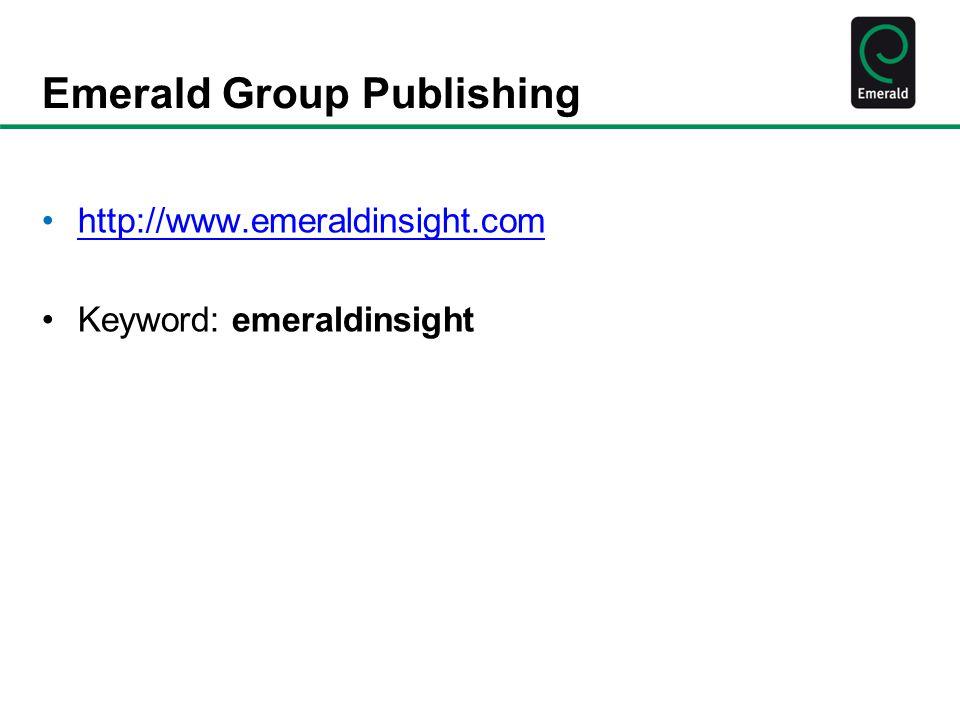 Emerald Group Publishing http://www.emeraldinsight.com Keyword: emeraldinsight
