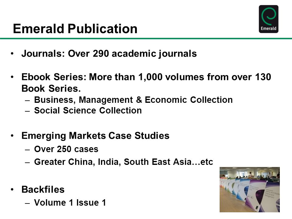 Journals: Over 290 academic journals Ebook Series: More than 1,000 volumes from over 130 Book Series.