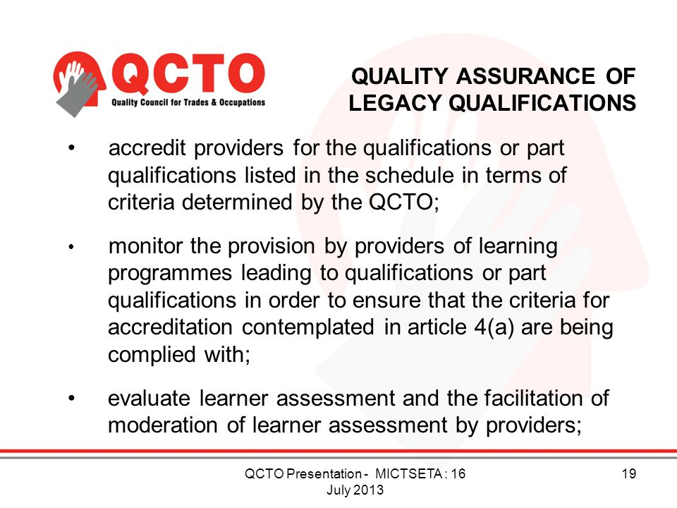 QUALITY ASSURANCE OF LEGACY QUALIFICATIONS accredit providers for the qualifications or part qualifications listed in the schedule in terms of criteri