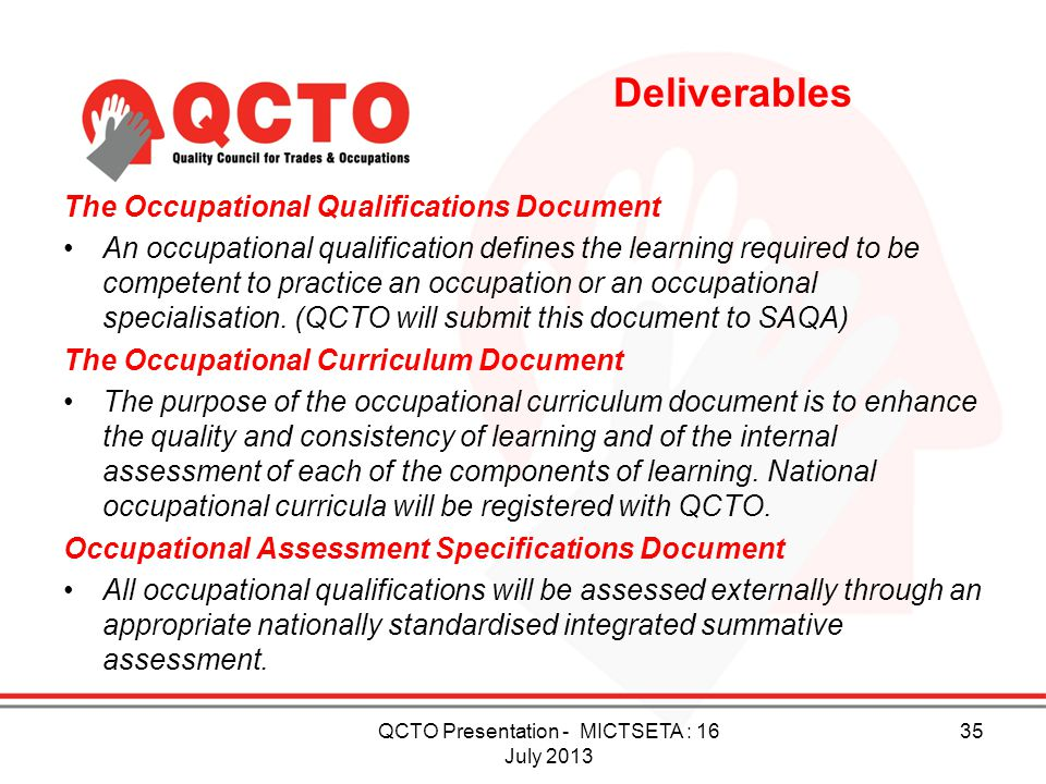 Deliverables The Occupational Qualifications Document An occupational qualification defines the learning required to be competent to practice an occup