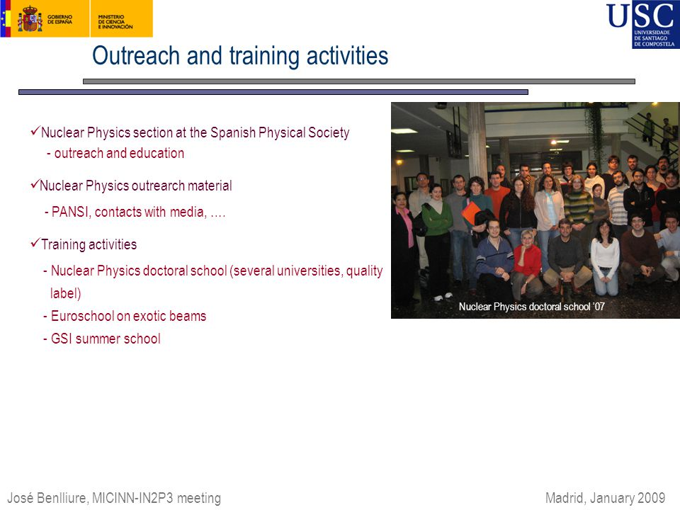 Outreach and training activities Nuclear Physics section at the Spanish Physical Society - outreach and education Nuclear Physics outrearch material - PANSI, contacts with media, ….