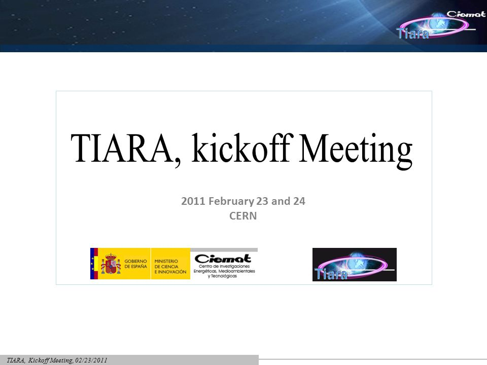 TIARA, Kickoff Meeting, 02/23/2011 Index CIEMAT short presentation Infrastructures Number of students and resources for accelerator science training