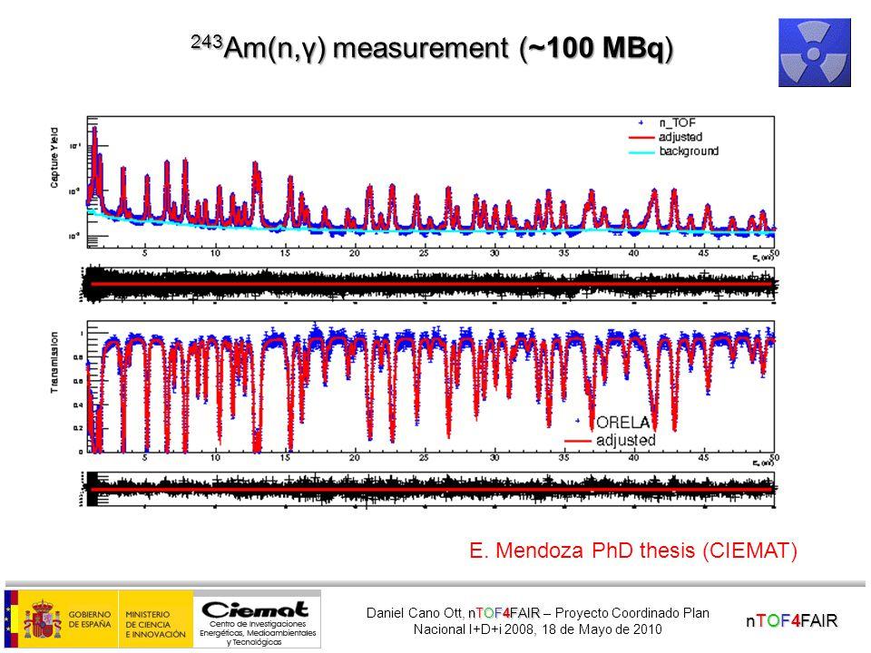 nTOF4FAIR nTOF4FAIR Daniel Cano Ott, nTOF4FAIR – Proyecto Coordinado Plan Nacional I+D+i 2008, 18 de Mayo de 2010 237 Np (n,γ) measurement with the TAC (~1 MBq) PhD thesis of C.