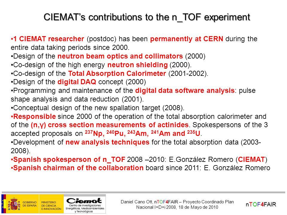 nTOF4FAIR nTOF4FAIR Daniel Cano Ott, nTOF4FAIR – Proyecto Coordinado Plan Nacional I+D+i 2008, 18 de Mayo de 2010 The n_TOF collaboration U.Abbondanno 14, G.Aerts 7, H.Álvarez 24, F.Alvarez-Velarde 20, S.Andriamonje 7, J.Andrzejewski 33, P.Assimakopoulos 9, L.Audouin 5, G.Badurek 1, P.Baumann 6, F.