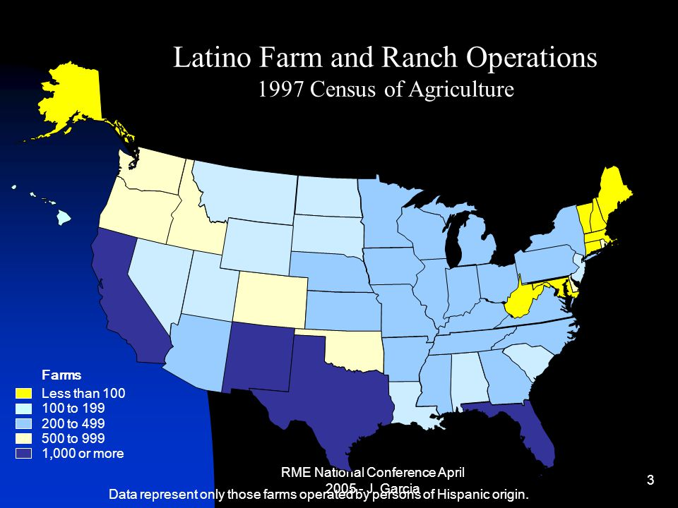 RME National Conference April 2005 - J. Garcia 3 Less than 100 100 to 199 200 to 499 500 to 999 1,000 or more Latino Farm and Ranch Operations 1997 Ce