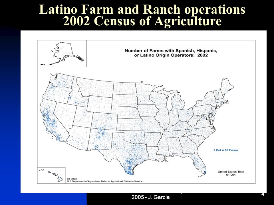RME National Conference April 2005 - J. Garcia 4 Latino Farm and Ranch operations 2002 Census of Agriculture