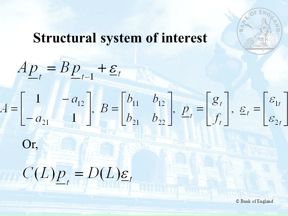 © Bank of England Or, Structural system of interest