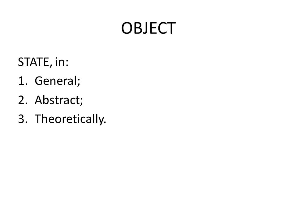 OBJECT STATE, in: 1.General; 2.Abstract; 3.Theoretically.