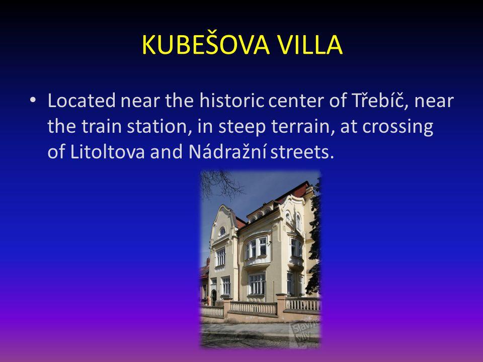 KUBEŠOVA VILLA Located near the historic center of Třebíč, near the train station, in steep terrain, at crossing of Litoltova and Nádražní streets.