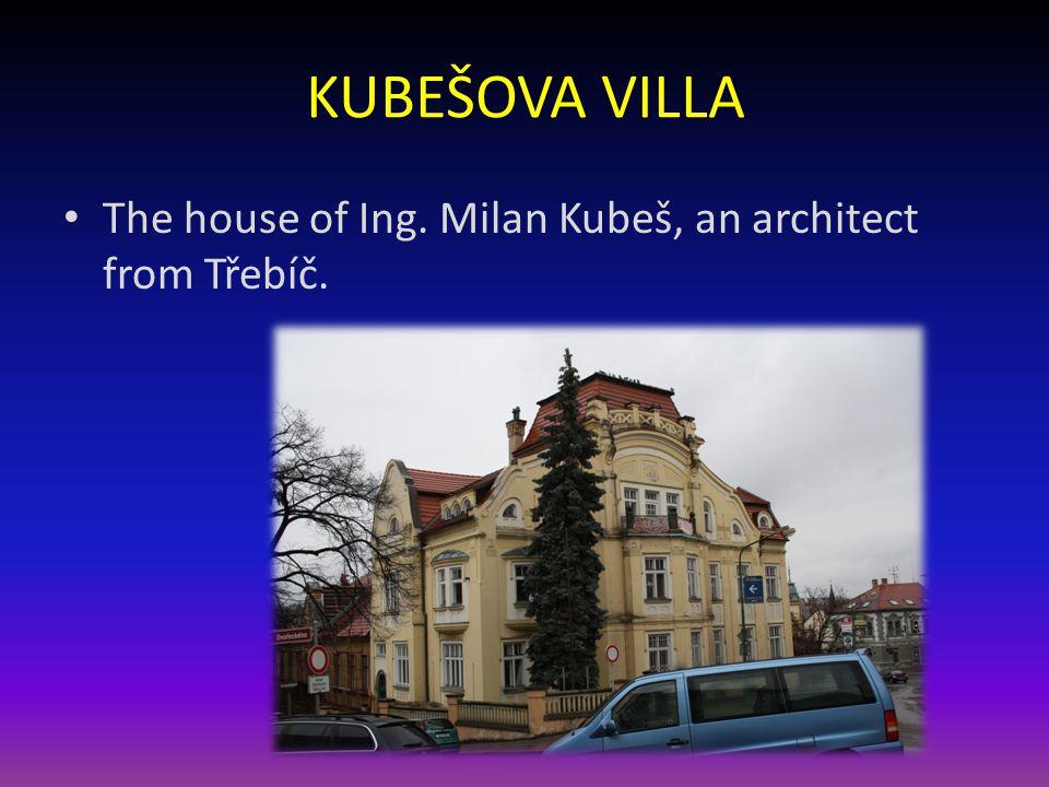 KUBEŠOVA VILLA The house of Ing. Milan Kubeš, an architect from Třebíč.