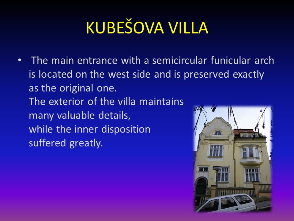 KUBEŠOVA VILLA Compared to the past, when the villa was used primarily as an office building, it is once again used for its original purpose – housing.