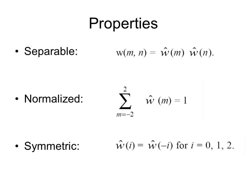 Properties Separable: Normalized: Symmetric: