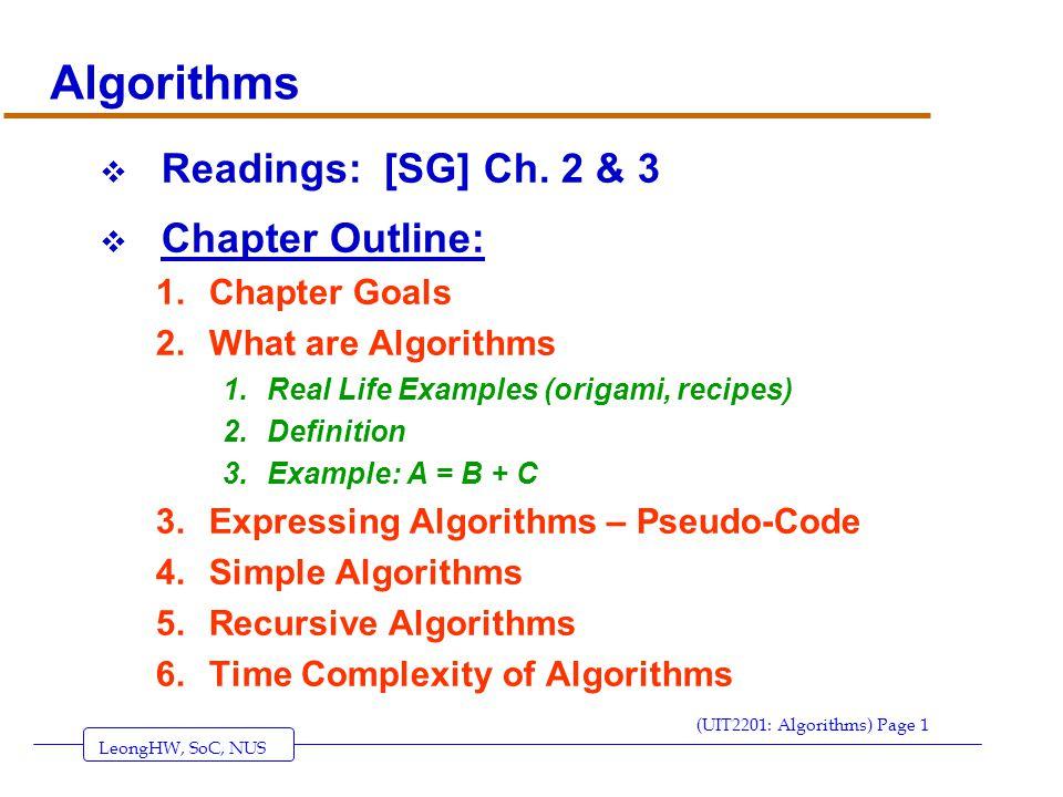 LeongHW, SoC, NUS (UIT2201: Algorithms) Page 1 Algorithms  Readings: [SG] Ch.