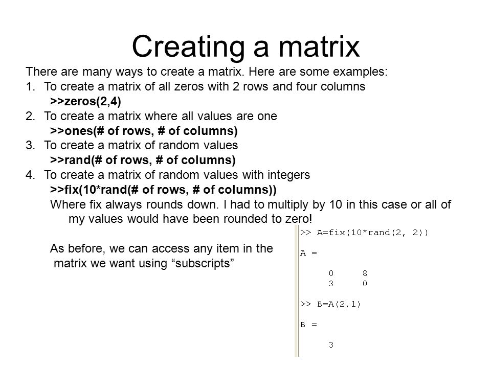 Creating a matrix There are many ways to create a matrix.