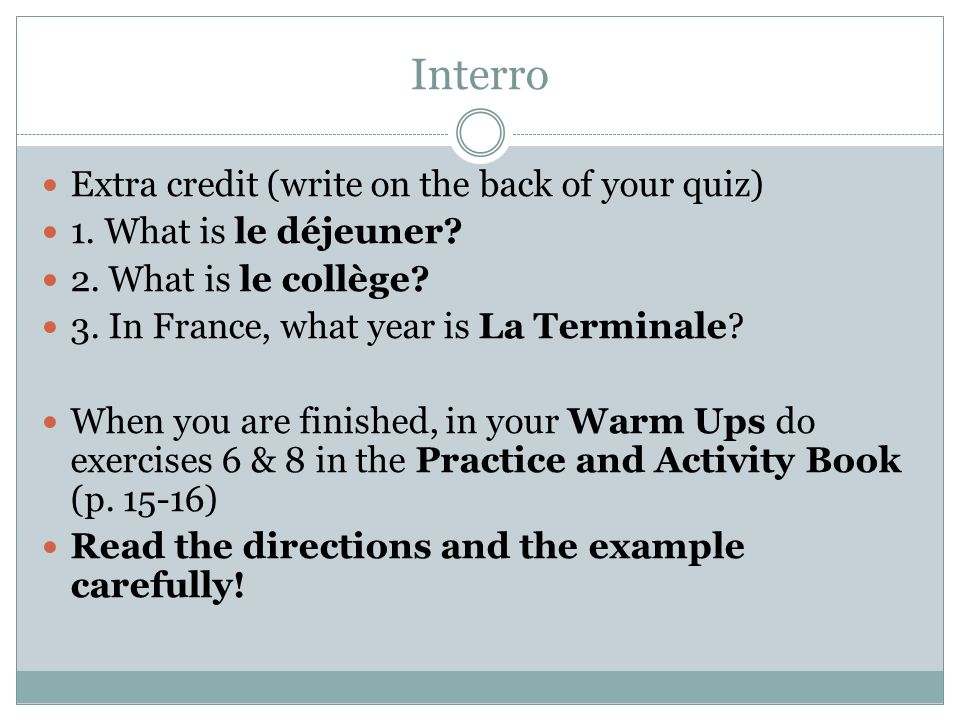 Interro Extra credit (write on the back of your quiz) 1.