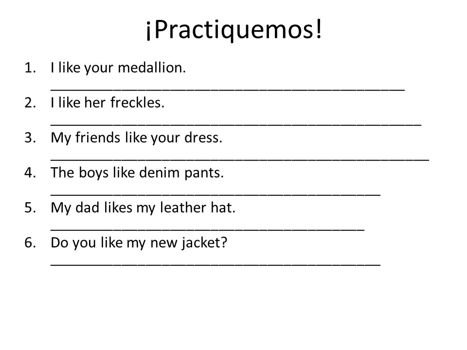 ¡Practiquemos. 1.I like your medallion.