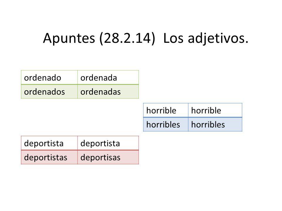 Apuntes (28.2.14) Los adjetivos.