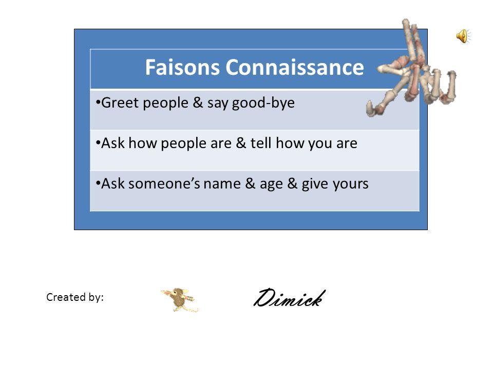 Allez, Viens 1 Chapitre 1.1 Faisons Connaissance Created by: Dimick