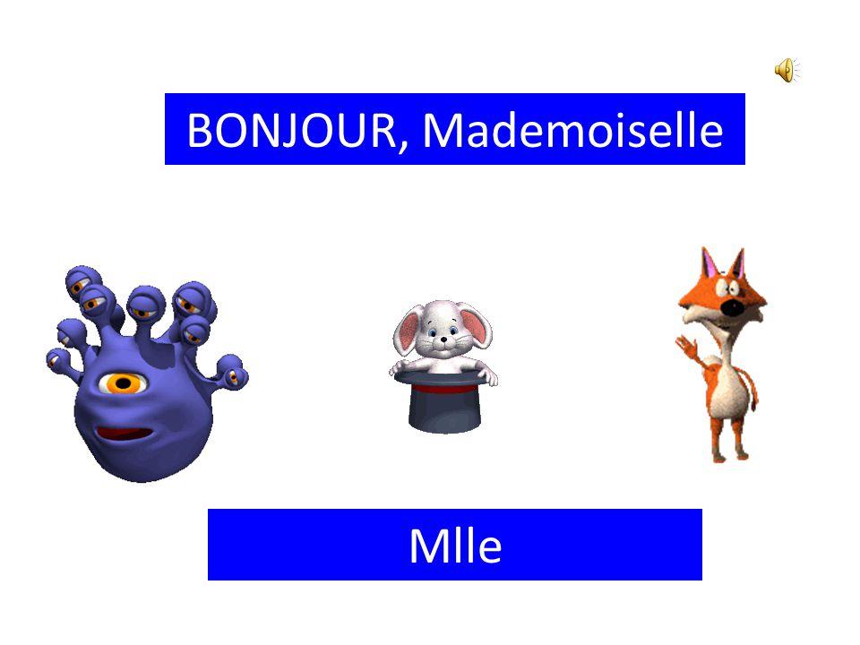 BONJOUR, Madame Mme