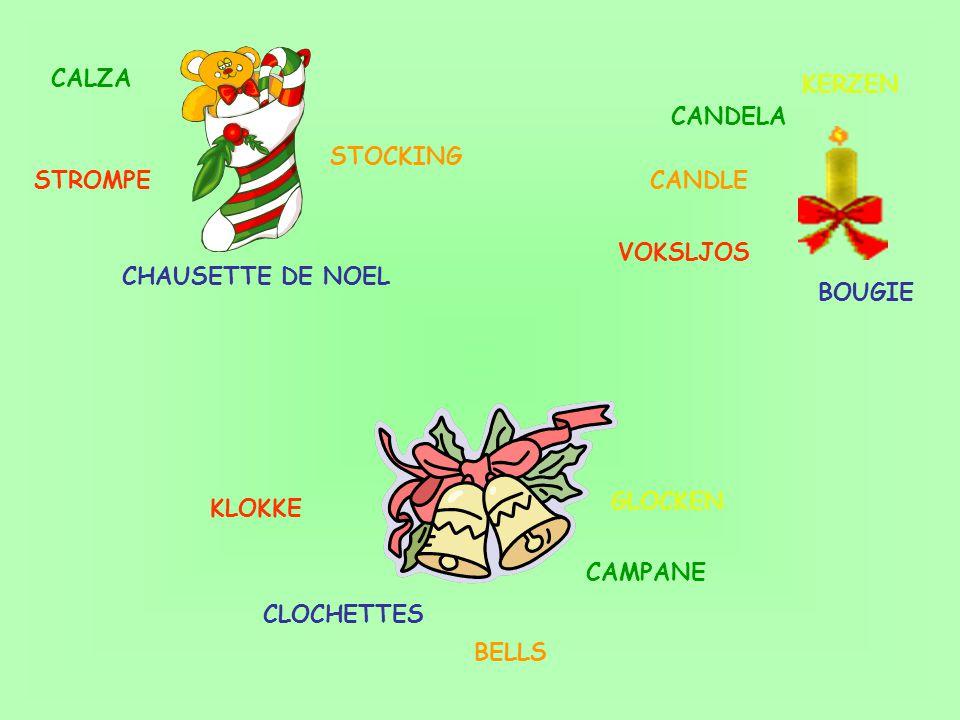 CALZA STOCKING CANDELA CANDLE CAMPANE BELLS STROMPE VOKSLJOS KLOKKE KERZEN GLOCKEN CHAUSETTE DE NOEL CLOCHETTES BOUGIE