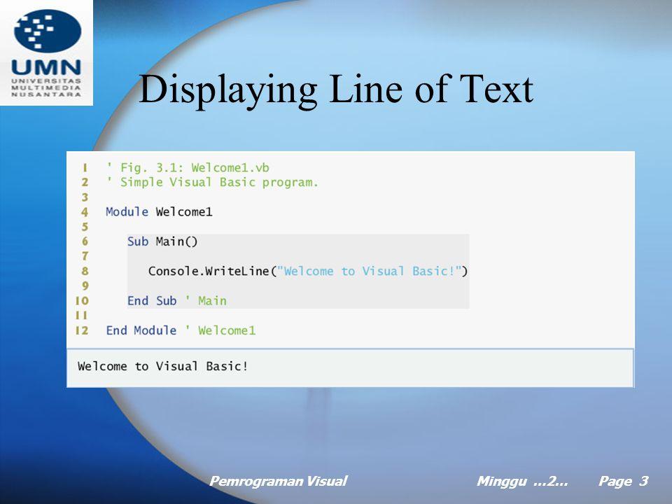 Pemrograman VisualMinggu …2… Page 3 Displaying Line of Text