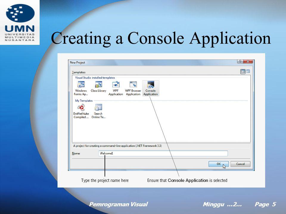 Pemrograman VisualMinggu …2… Page 5 Creating a Console Application