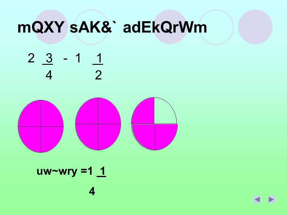 mQXY sAK&` adEkQrWm 2 3 - 1 1 4 2 uw~wry =1 1 4