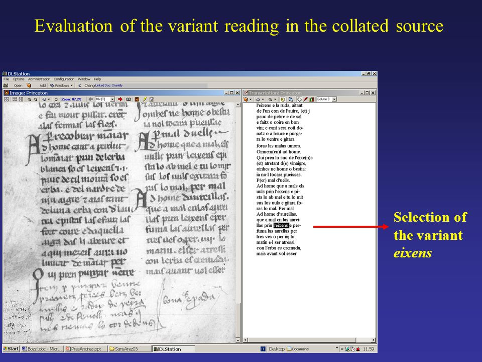 Selection of the variant eixens Evaluation of the variant reading in the collated source