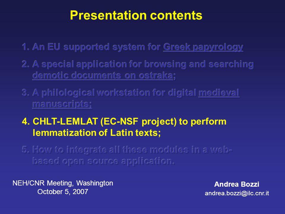 Presentation contents Andrea Bozzi andrea.bozzi@ilc.cnr.it NEH/CNR Meeting, Washington October 5, 2007