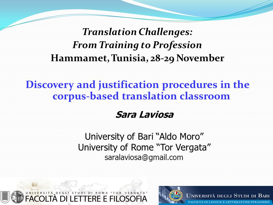 Translation Challenges: From Training to Profession Hammamet, Tunisia, 28-29 November Discovery and justification procedures in the corpus-based trans