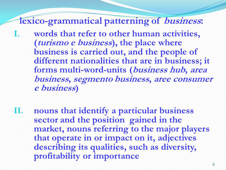lexico-grammatical patterning of business: I. words that refer to other human activities, (turismo e business), the place where business is carried ou