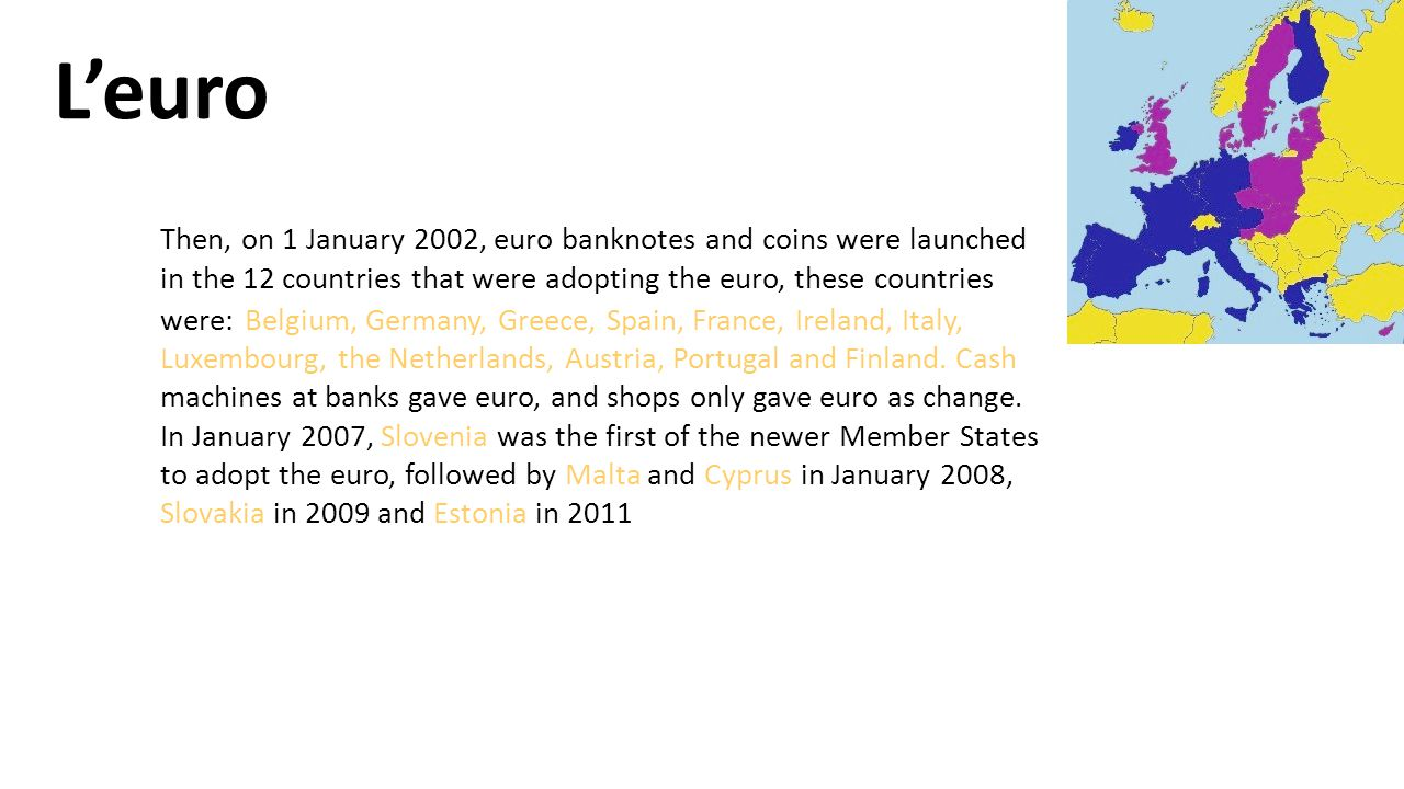 Then, on 1 January 2002, euro banknotes and coins were launched in the 12 countries that were adopting the euro, these countries were: Belgium, German