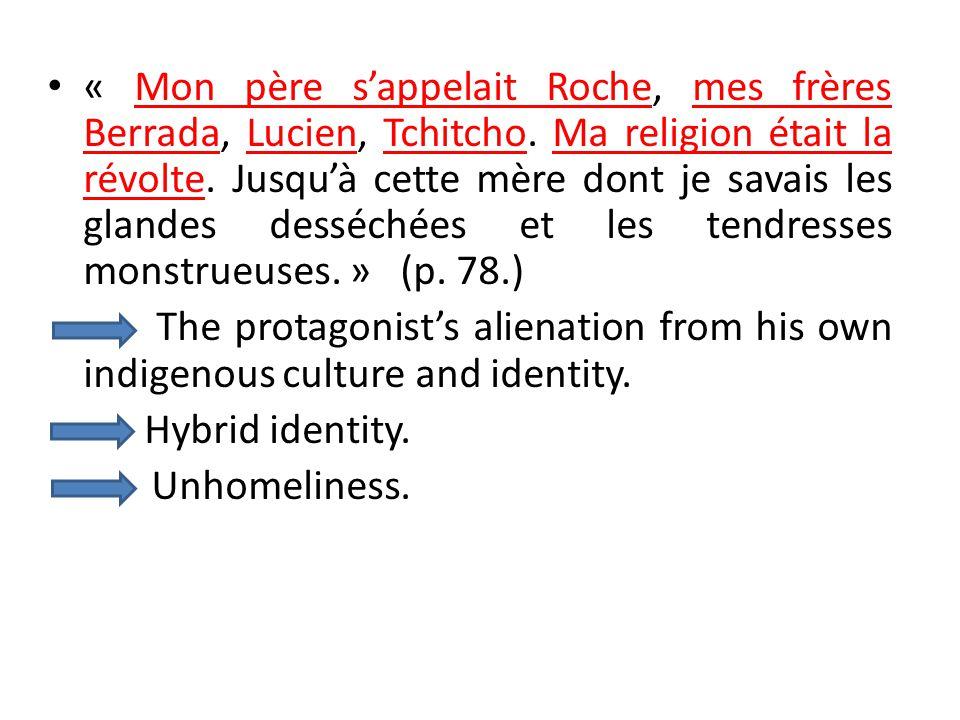 « Mon père s'appelait Roche, mes frères Berrada, Lucien, Tchitcho.