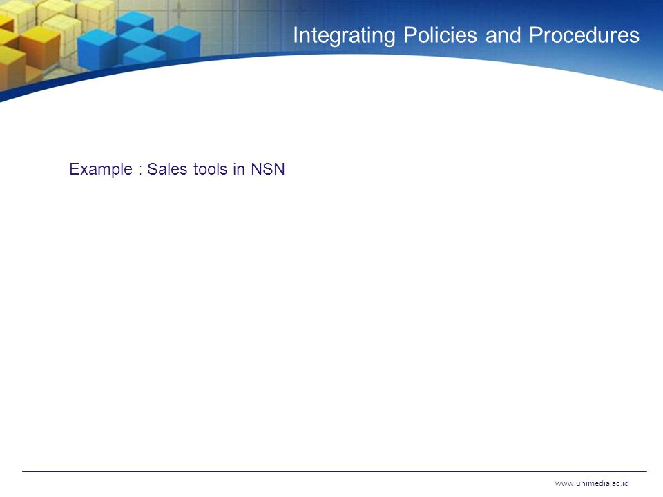 Integrating Policies and Procedures   Example : Sales tools in NSN