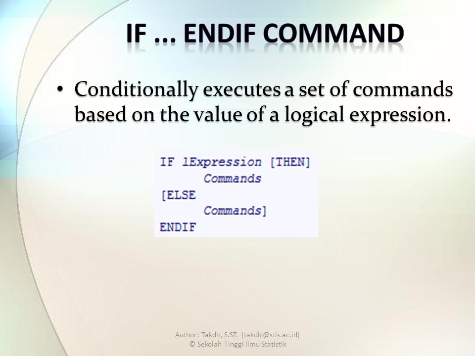 Conditionally executes a set of commands based on the value of a logical expression.