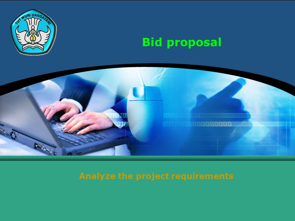 Bid proposal Analyze the project requirements
