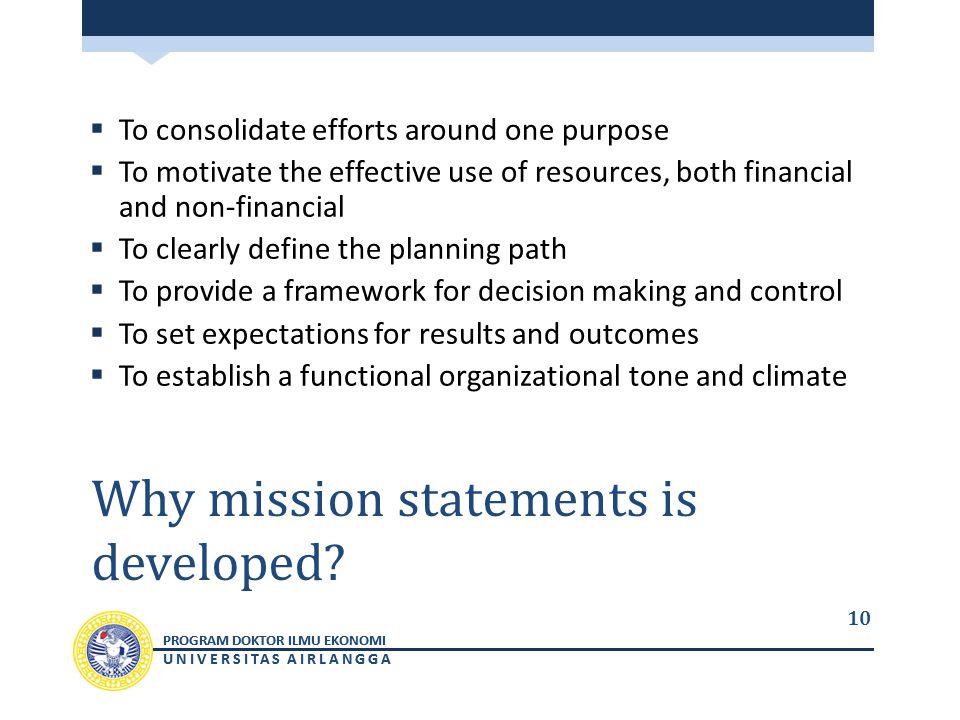 PROGRAM DOKTOR ILMU EKONOMI UNIVERSITAS AIRLANGGA PROGRAM DOKTOR ILMU EKONOMI UNIVERSITAS AIRLANGGA Why mission statements is developed.