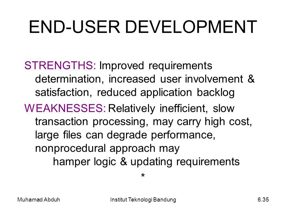 Muhamad AbduhInstitut Teknologi Bandung6.35 END-USER DEVELOPMENT STRENGTHS: Improved requirements determination, increased user involvement & satisfac