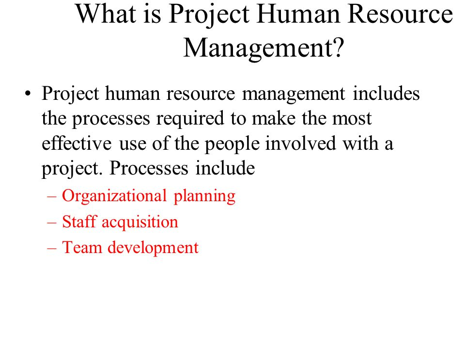 What is Project Human Resource Management.