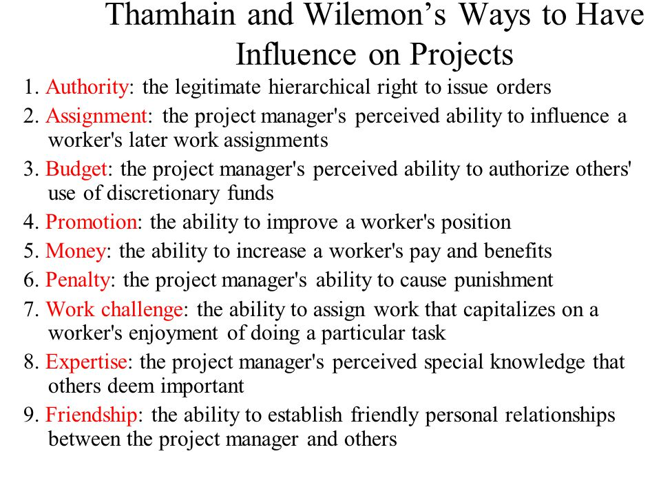 Thamhain and Wilemon's Ways to Have Influence on Projects 1.