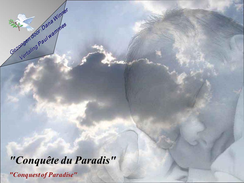Gezongen door Dana : Dana Winner Vertaling Paul wammes Conquête du Paradis Conquest of Paradise
