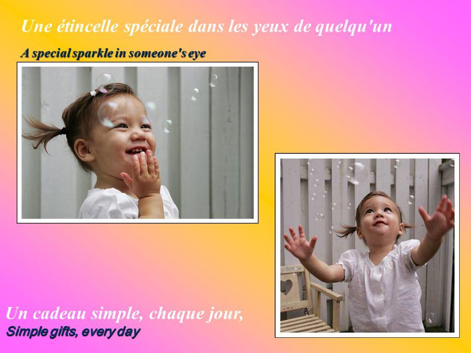 Un jour ensoleillé, quand un bébé nait A sunny day, when a baby's born Les petites choses que nous disons The little things that we say