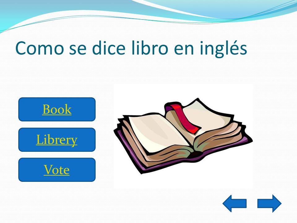Como se dice libro en inglés Book Librery Vote
