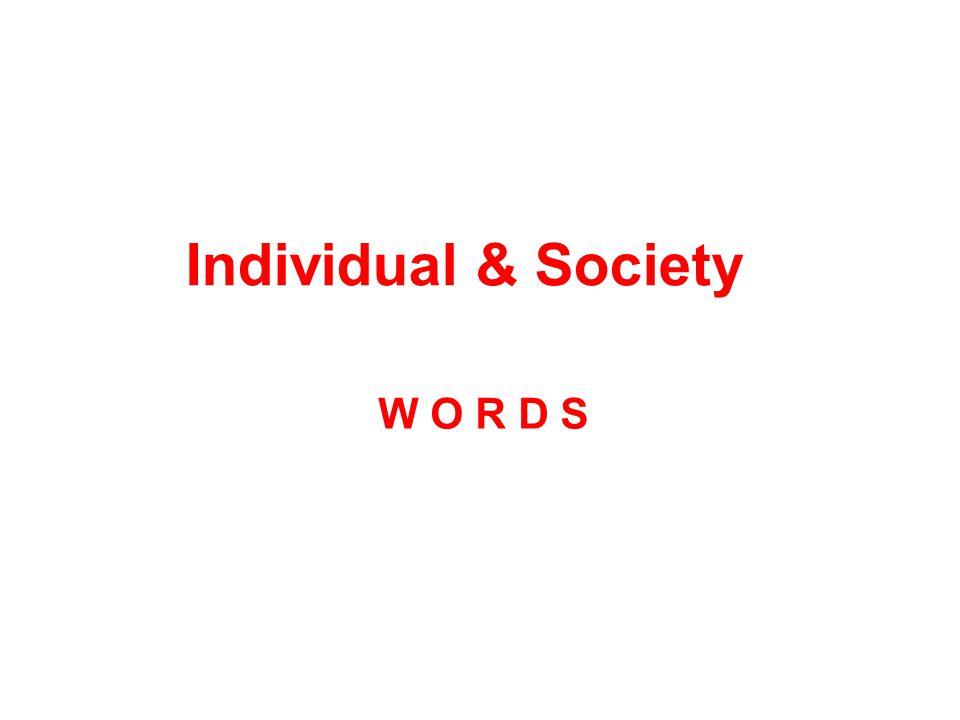 Individual & Society W O R D S